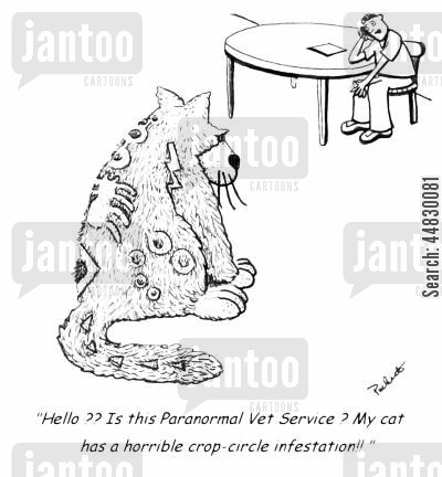 paranormal cartoon humor: 'Hello? Is this Paranormal vet service? My cat has a horrible crop-circle infestation!!'
