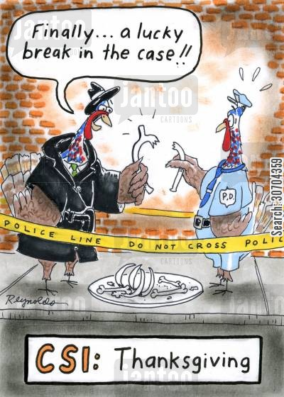 lucky break cartoon humor: CSI Thanksgiving.