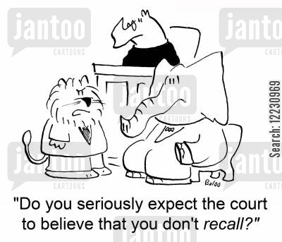 remebering cartoon humor: 'Do you seriously expect the court to believe that you don't recall?'