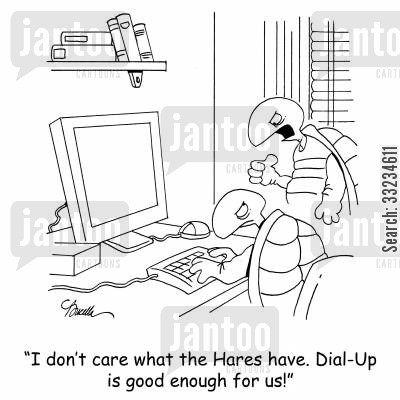 internet access cartoon humor: 'I don't care what the Hares have. Dial-Up is good enough for us!'