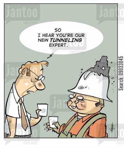 tunneling cartoon humor: 'So I hear you're our new tunneling expert.'