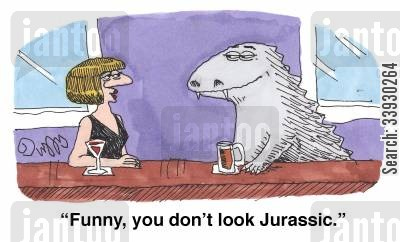 jurassic cartoon humor: 'Funny, you don't look Jurassic.'
