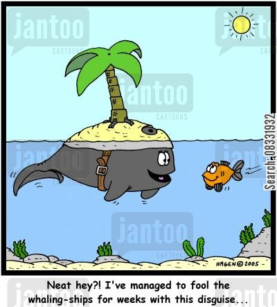 neat cartoon humor: 'Neat hey?! I've managed to fool the whaling-ships for weeks with this disguise...'