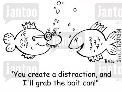 diversions cartoon humor: 'You create a distraction, and I'll grab the bait can!'