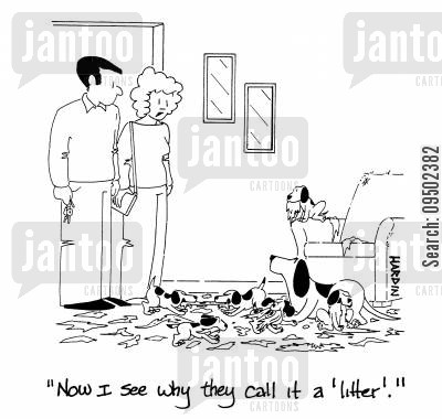 new puppies cartoon humor: 'Now I see why they call it a 'litter'.'