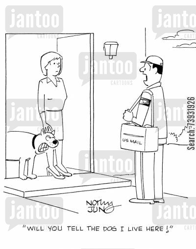 mail worker cartoon humor: 'Will you tell the dog I live here!'