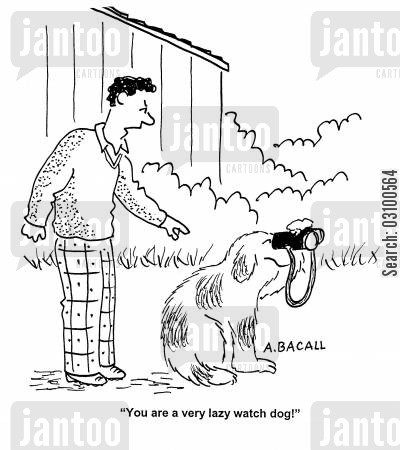on guard cartoon humor: 'You are a very lazy watch dog!'