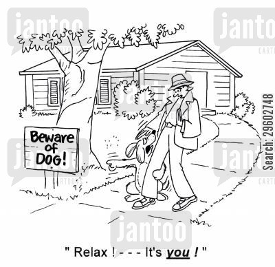 beware of dog cartoon humor: 'Relax!... It's you!'
