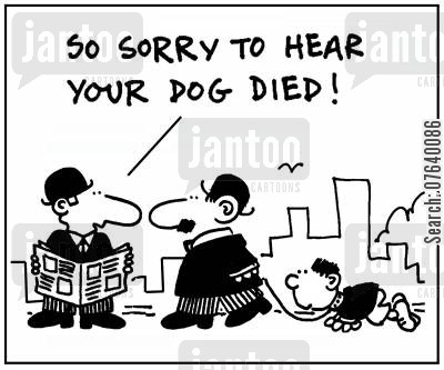 grieving process cartoon humor: 'So sorry to hear your dog died.'