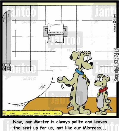 leave the toilet seat up cartoon humor: 'Now, our Master is always polite and leaves the seat up for us, not like out Mistress...'