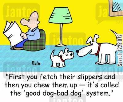 good cop bad cop cartoon humor: 'First you fetch their slippers and then you chew them up -- it's called the 'good dog-bad dog' system.'