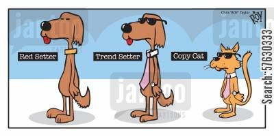 copy cat cartoon humor: Red Setter - Trend Setter - Copy Cat.