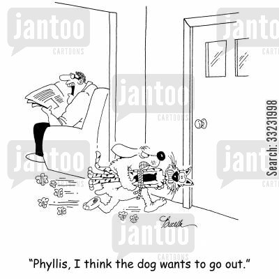 taking the dog out cartoon humor: 'Phyllis, I think the dog wants to go out.'