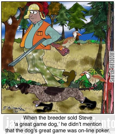 online poker cartoon humor: When the breeder sold Steve 'a great game dog,' he didn't mention that the dog's great game was on-line poker.