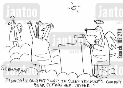 put to sleep cartoon humor: 'Honest! I only put Fluffy to sleep because I couldn't bear seeing her suffer.'