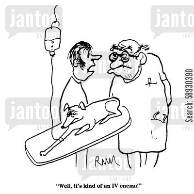 enemas cartoon humor: 'Well, it's kind of an IV enema!'