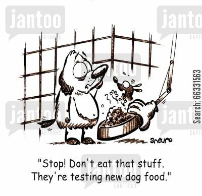 animal experiment cartoon humor: They're testing new dog food!
