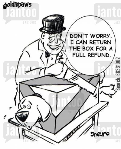 sawing in half cartoon humor: Don't worry. I can return the box for a full refund.