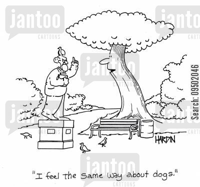 bird mess cartoon humor: 'I feel the same way about dogs.'