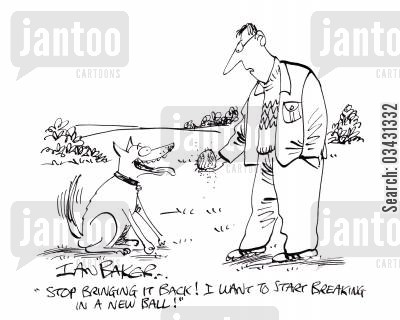 throw away cartoon humor: 'Stop bringing it back! I want to start breaking in a new ball!'