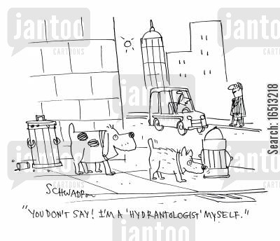 faucet cartoon humor: 'You don't say! I'm a 'hydrantologist' myself.'