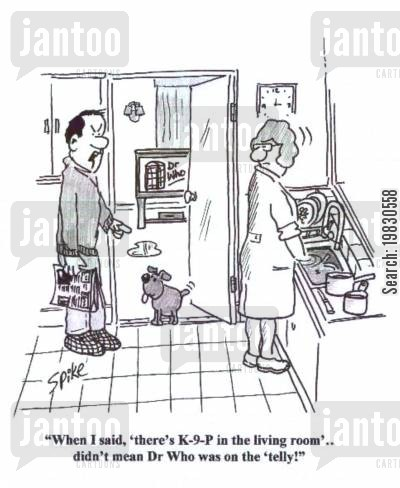 toilet training cartoon humor: 'When I said,'there's K-9-P in the living room...I didn't mean Dr Who was on the telly!'