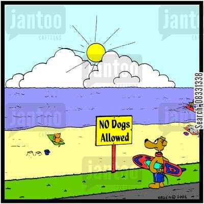 restricts cartoon humor: No dogs allowed (on beach).