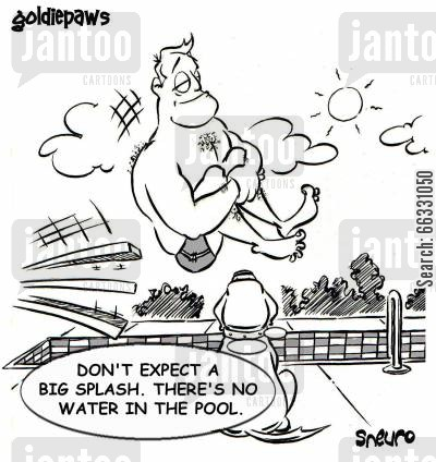 goldie cartoon humor: Don't expect a big splash. There's no water in the pool.