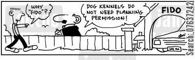 council house cartoon humor: 'Why 'fido'? Dog kennels do not need planning permission.'