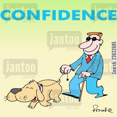blind man cartoon humor: Confidence.