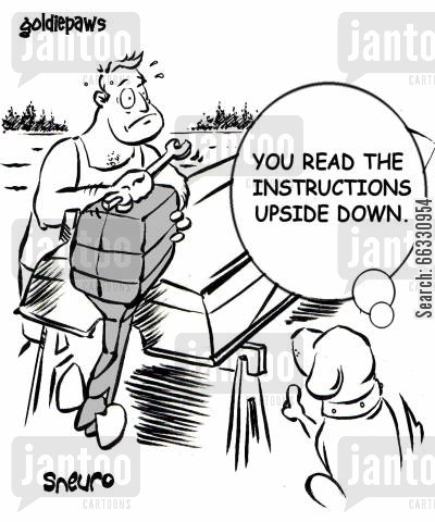 motors cartoon humor: You read the instructions upside down.