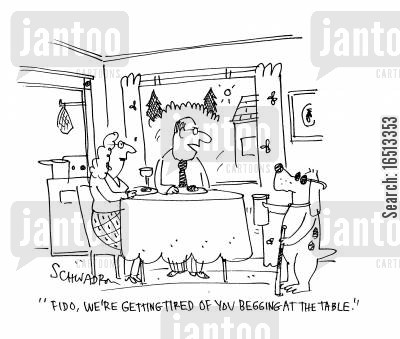 pan handlers cartoon humor: 'Fido, we're getting tired of you begging at the table.'