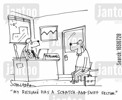 personnel office cartoon humor: 'My resume has a scratch and sniff section.'