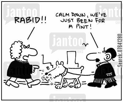 heavy drinkers cartoon humor: 'Rabid!' - 'Calm down, we've just been for a pint.'