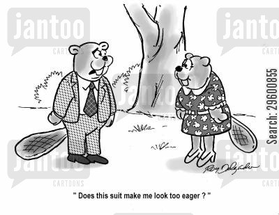 eager beavers cartoon humor: 'Does this suit make me look too eager?'