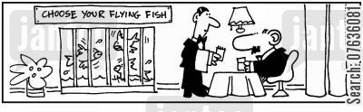 choosing fish cartoon humor: 'Choose your flying fish.'