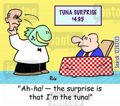 specials board cartoon humor: TUNA SURPRISE $4.95, 'Ah-HA! -- the surprise is that I'M the tuna!'