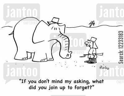 join up cartoon humor: 'If you don't mind my asking, what did you join up to forget?'