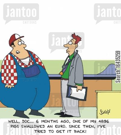 euros cartoon humor: 'Well, doc... 6 months ago, one of my 4896 pigs swallowed an Euro. Since then, I've tried to get it back!'