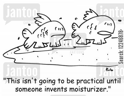 moisturizer cartoon humor: 'This isn't going to be practical until somebody invents moisturizer.'