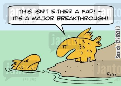 break throughs cartoon humor: 'This isn't either a fad! -- It's a major breakthrough!'