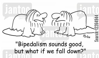 paleontologists cartoon humor: 'Bipedalism sounds good, but what if we fall down?'