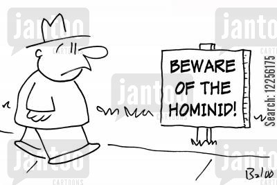 beware signs cartoon humor: BEWARE OF THE HOMINID