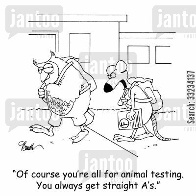 exam results cartoon humor: 'Of course you're all for animal testing. You always get straight A's.'