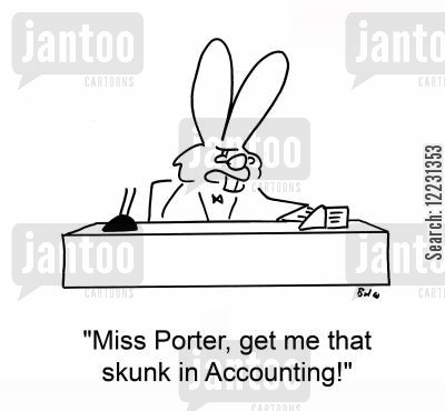 finacial cartoon humor: 'Miss Porter, get me that skunk in Accounting!'