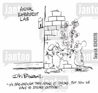 animal experiment cartoon humor: 'It's bad enough they make us smoke, but now we have to smoke outside!'