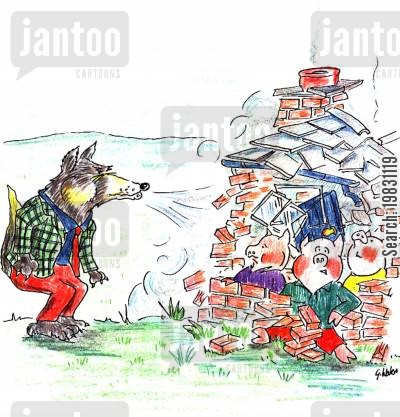 huffing cartoon humor: 'I'll huff and I'll puff and I'll blow your house down!'