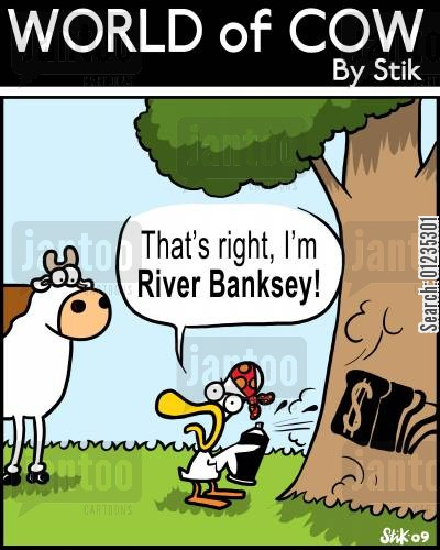 river bank cartoon humor: That's right! I'm River Banksey!
