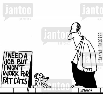 moral stances cartoon humor: Sign reads: I need a job but I won't work for fat cats.