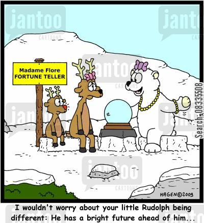 rudolph the red nose reindeer cartoon humor: 'I wouldn't worry about your little Rudolph being different: He has a bright future ahead of him...'